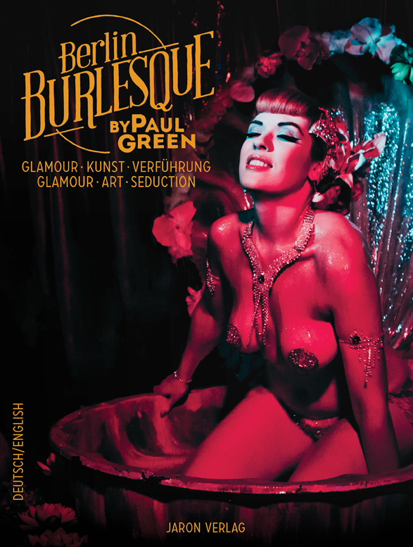 (c) Paul Green, Berlin Burlesque